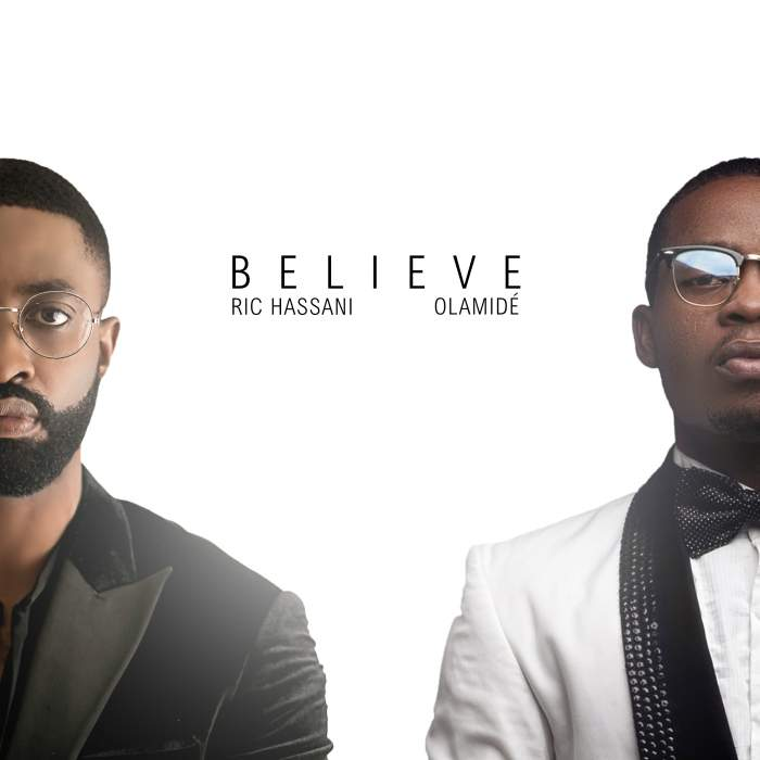 Ric Hassani - Believe (Remix) (feat. Olamide)