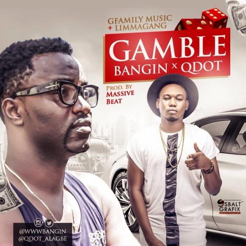 Bangin & QDot - Gamble