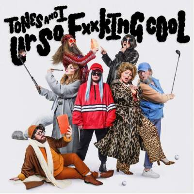 Music: Tones and I - Ur So F**kInG cOoL