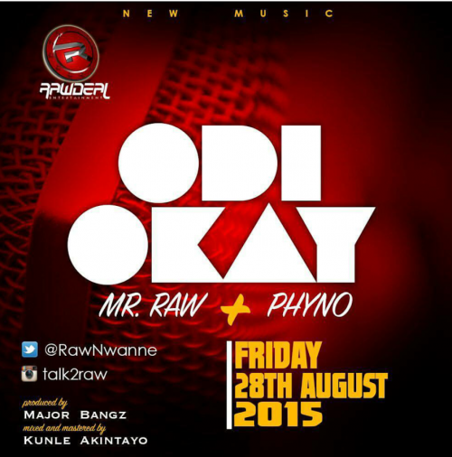 Mr Raw - Odi Okay (feat. Phyno)