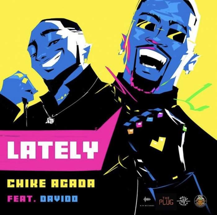 Chike Agada - Lately (feat. Davido)