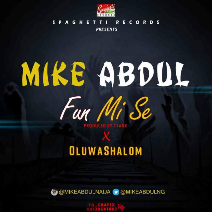 Mike Abdul - Fun Mi Se (feat. OluwaShalom)