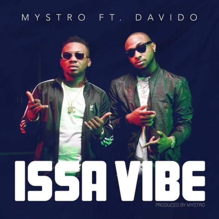 Mystro - Issa Vibe (feat. Davido)