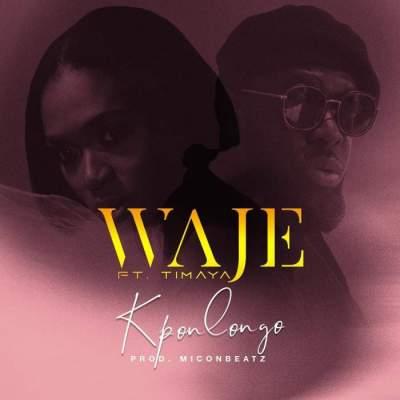 Music: Waje - Kpolongo (feat. Timaya) [Prod. by MiconBeatz]