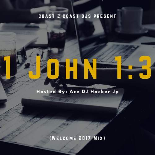 DJ Hacker JP - 1 John 1:3 (Welcome 2017 Mix)