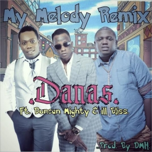 Danas - My Melody (Remix) (ft. iLLBLiSS & Duncan Mighty)