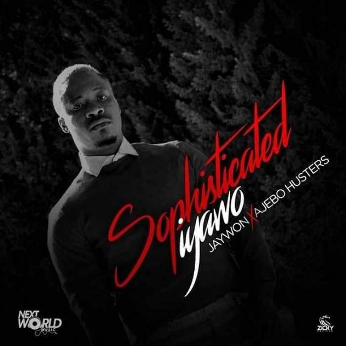 Jaywon & Ajebo Hustlers - Sophisticated Iyawo