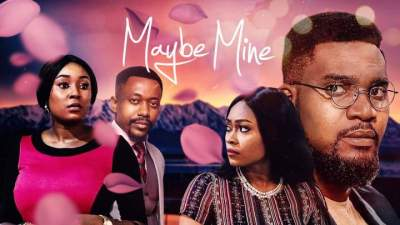 Nollywood Movie: Maybe Mine (2020)