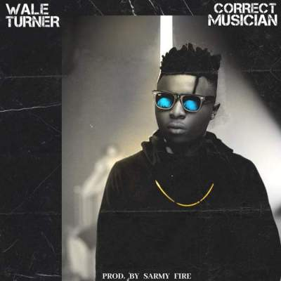 Music: Wale Turner - Correct Musician