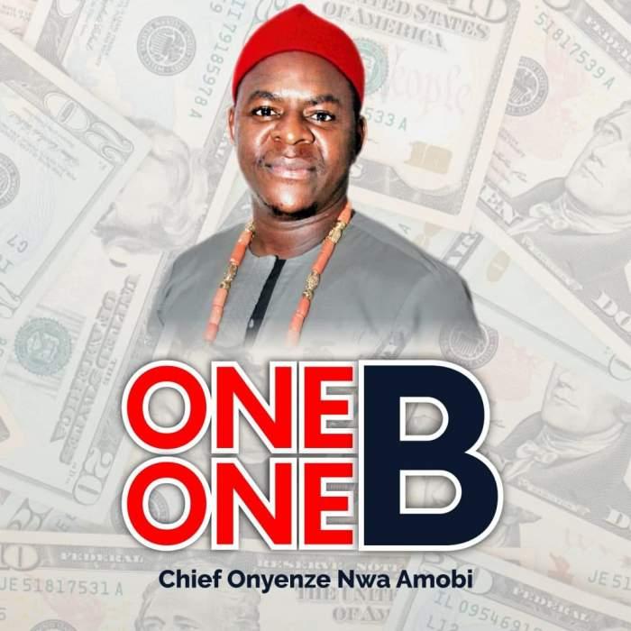 Chief Onyenze Nwa-Amobi Na Ogidi - One One B
