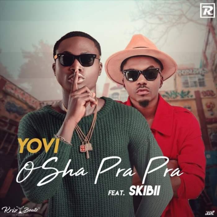Yovi - Osha Pra Pra (Remix) (feat. Skiibii)