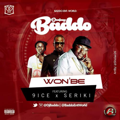 Music: DJ Baddo - Won'Be (ft. 9ice & Seriki) [Prod. by DaiHard Beatz]