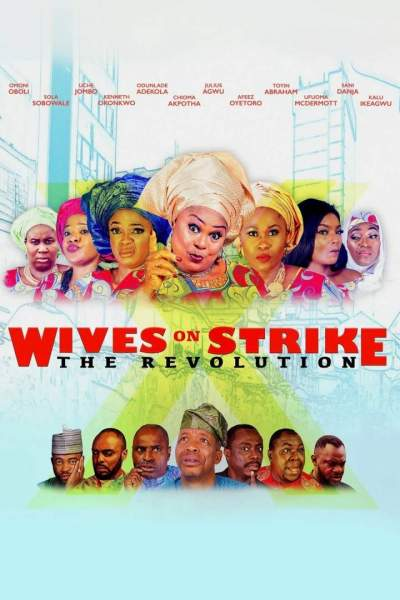 Nollywood Movie: Wives on Strike: The Revolution (2017)