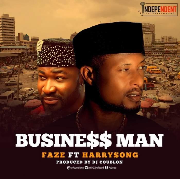 Faze - Business Man (feat. Harrysong)