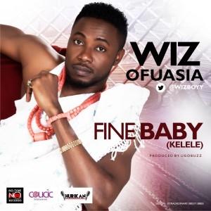 Wizboyy - Fine Baby (Kelele)