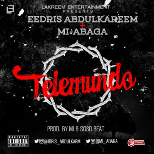 Eedris Abdulkareem - Telemundo (feat. M.I)