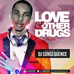 DJ Consequence - Love & Other Drugs (Valentine Mix)