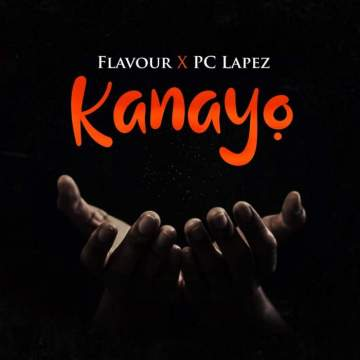 Gospel Music: Flavour - Kanayo (feat. PC Lapez)