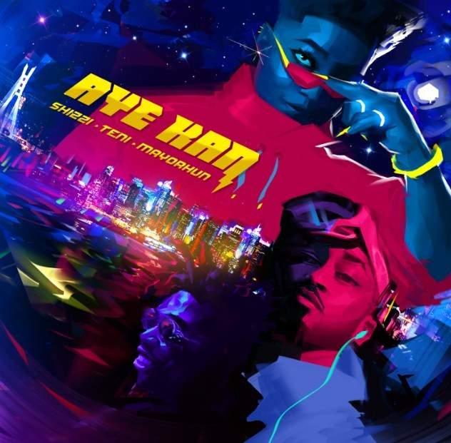 Lyrics: Shizzi - Aye Kan (feat. Teni & Mayorkun)