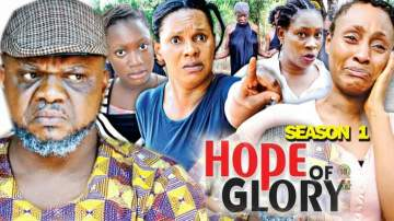 Nollywood Movie: Hope of Glory (2019)  (Parts 1 & 2)