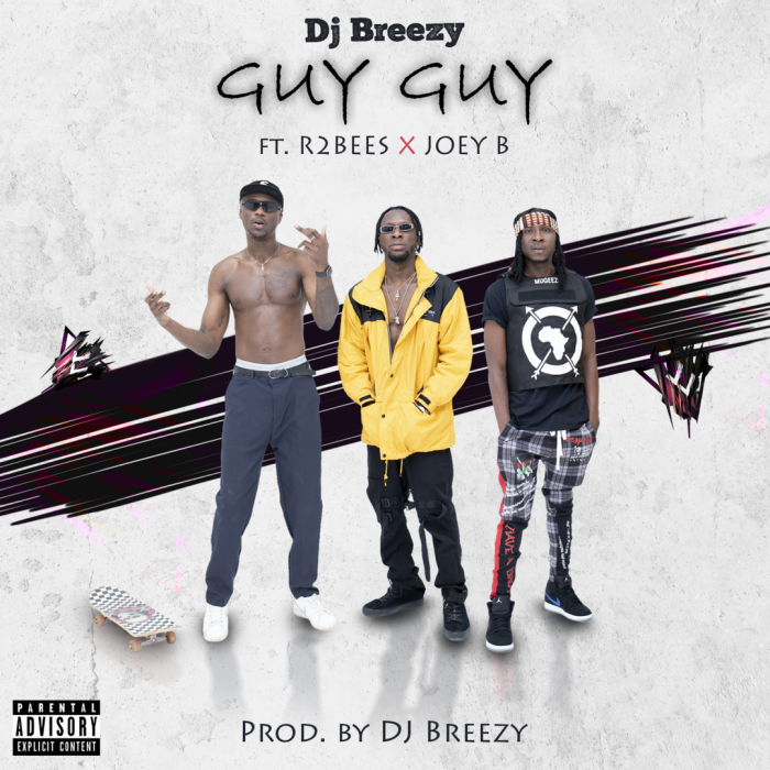 DJ Breezy - Guy Guy (feat. Joey B & Mugeez)