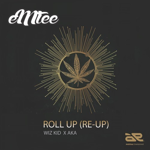 Emtee - Roll Up (Re-Up) (ft. Wizkid & AKA)