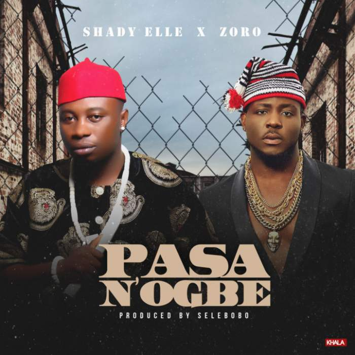 Shady Elle - Pasa N'Ogbe (feat. Zoro)