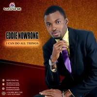 Eddie Nowrong - I Can Do All Things