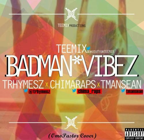Teemix - Badman Vibez (ft. Trhymesz, Chimaraps & Tmansean)