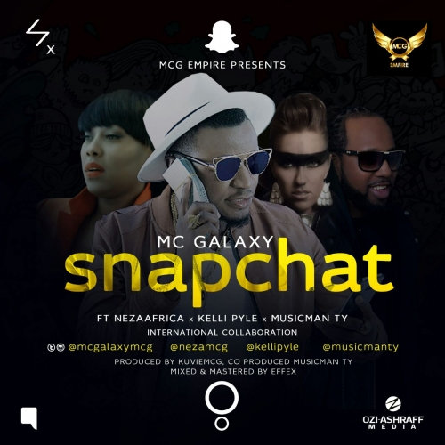 MC Galaxy - Snapchat (feat. Neza Africa, Kelly Pyle & MusicMan Ty)