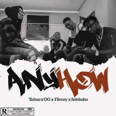 Music: Tekno, OG, Flimzy & Selebobo - Anyhow [Prod. by Tekno]