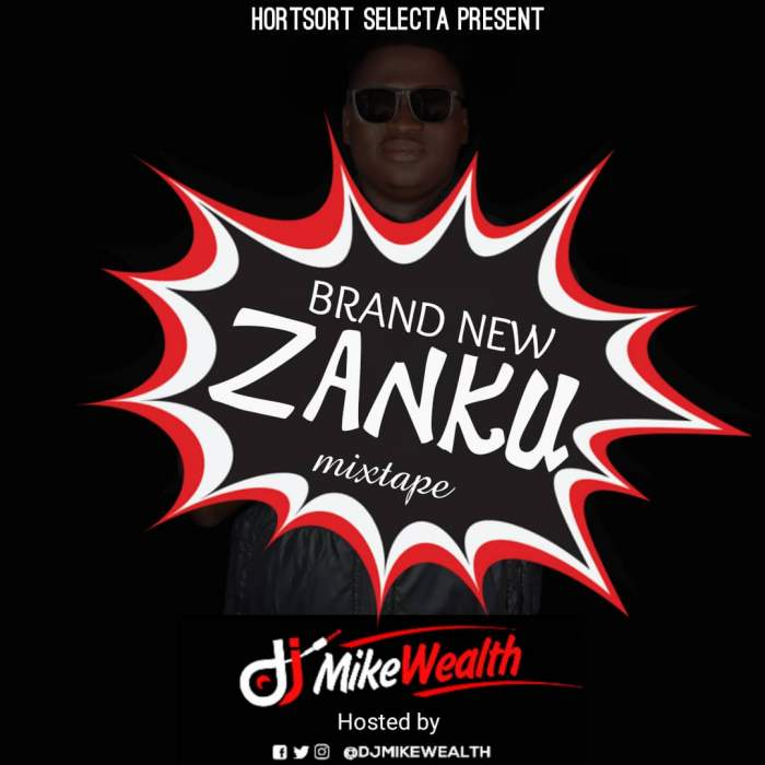 DJ MikeWealth - Brand New Zanku Mixtape