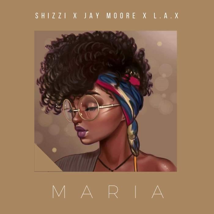 Shizzi, Jay Moore & L.A.X - Maria