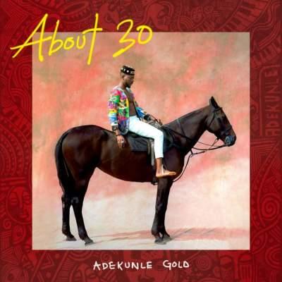 Album: Adekunle Gold - About 30