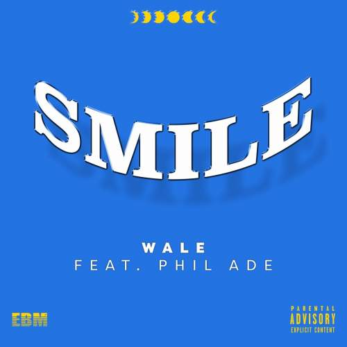 Wale - Smile (ft. Phil Ade)