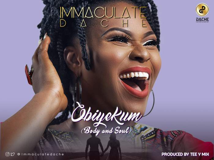 Immaculate Dache - Obiyekum (Body and Soul)