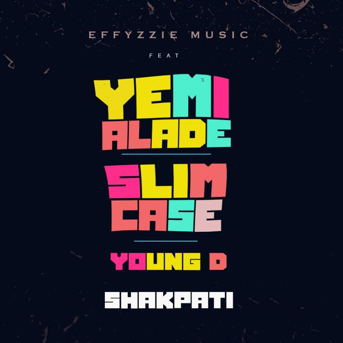 Yemi Alade, Slimcase & Young D - Shakpati