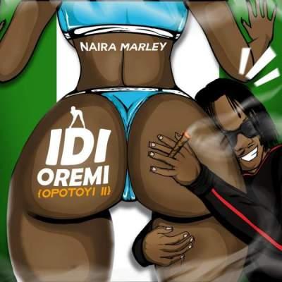 Music: Naira Marley - Idi Oremi (Opotoyi 2)