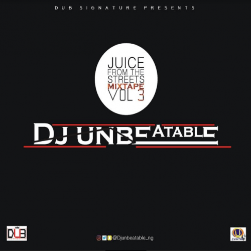 DJ Unbeatable - Juice From The Streets (Vol. 3)