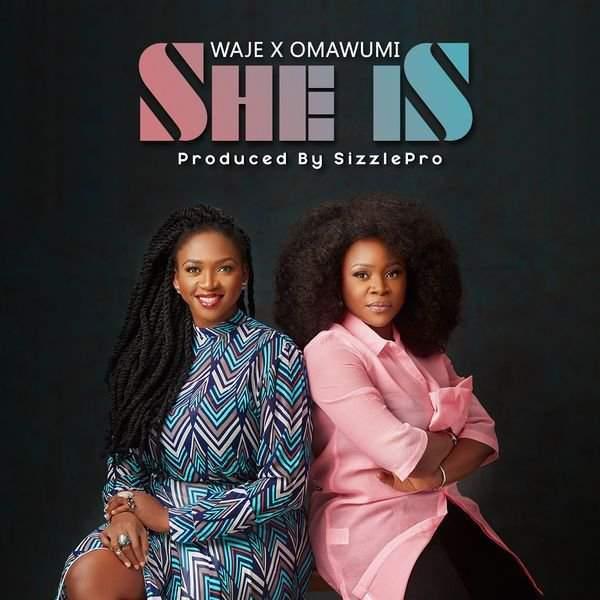 Waje & Omawumi - She Is