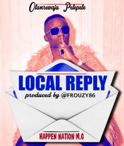 Pelepele - Local Reply (Olamide Diss)