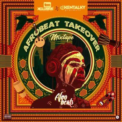 DJ Mix: DJ Kentalky - Afrobeat Takeover Mix