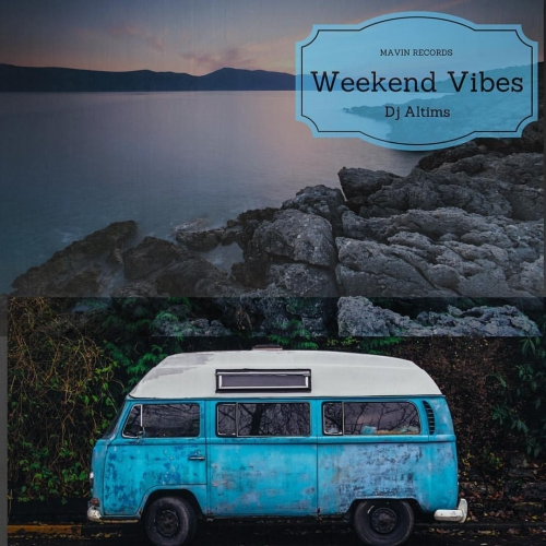 DJ Altims - Weekend Vibes Mix