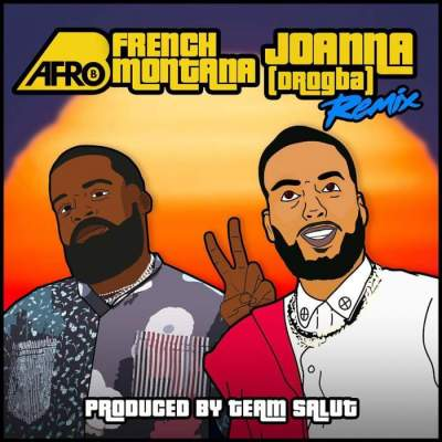 Music: Afro B - Joanna (Remix) (feat. French Montana)