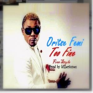 Oritse Femi - Too Fine (feat. Tha Mad Jamaicans)