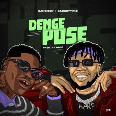 Music: Dandizzy - Denge Pose (feat. Bad Boy Timz)