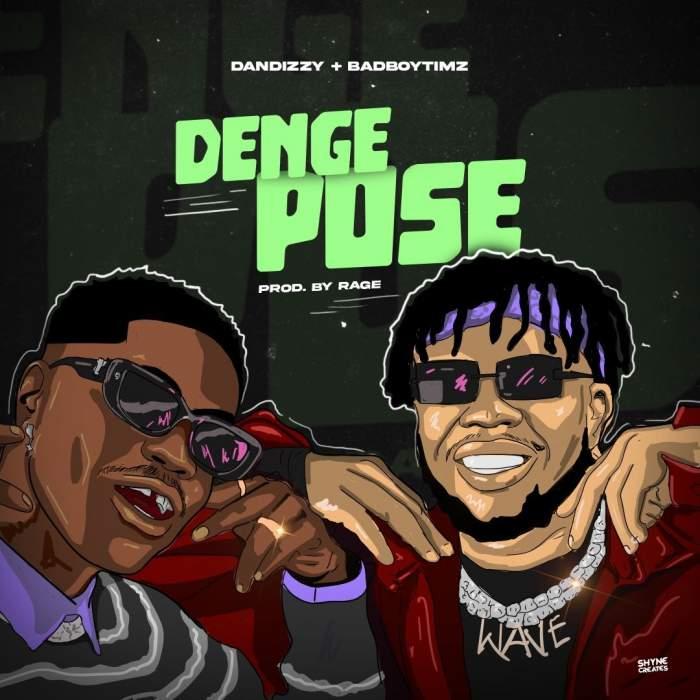 Dandizzy - Denge Pose (feat. Bad Boy Timz)