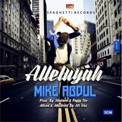 Mike Abdul - Alleluyah