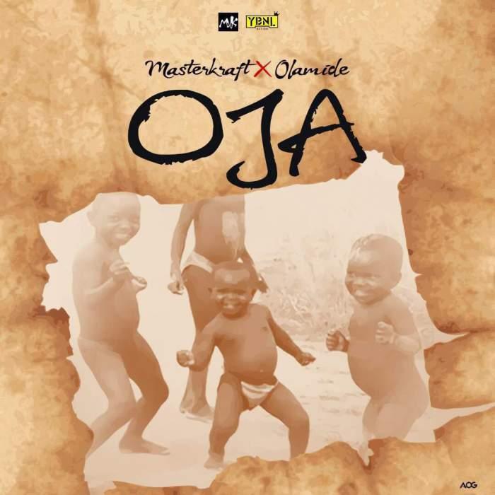 Masterkraft - Oja (feat. Olamide)