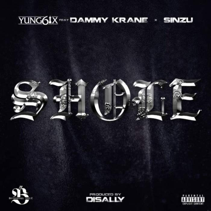 Yung6ix - Shoye (feat. Dammy Krane & Sinzu)
